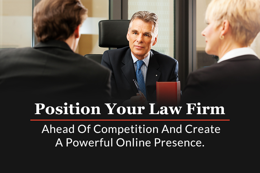 Position Your Law Firm Ahead Of Competition