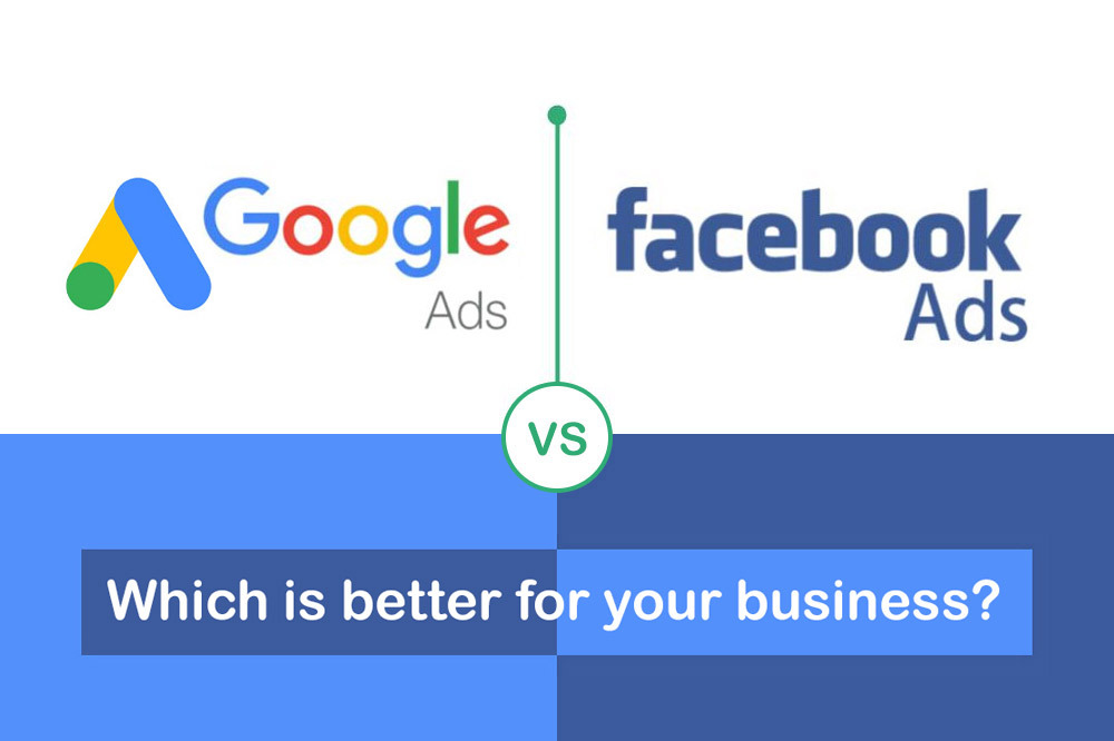 facebook ads vs google ads - which is right for your business?