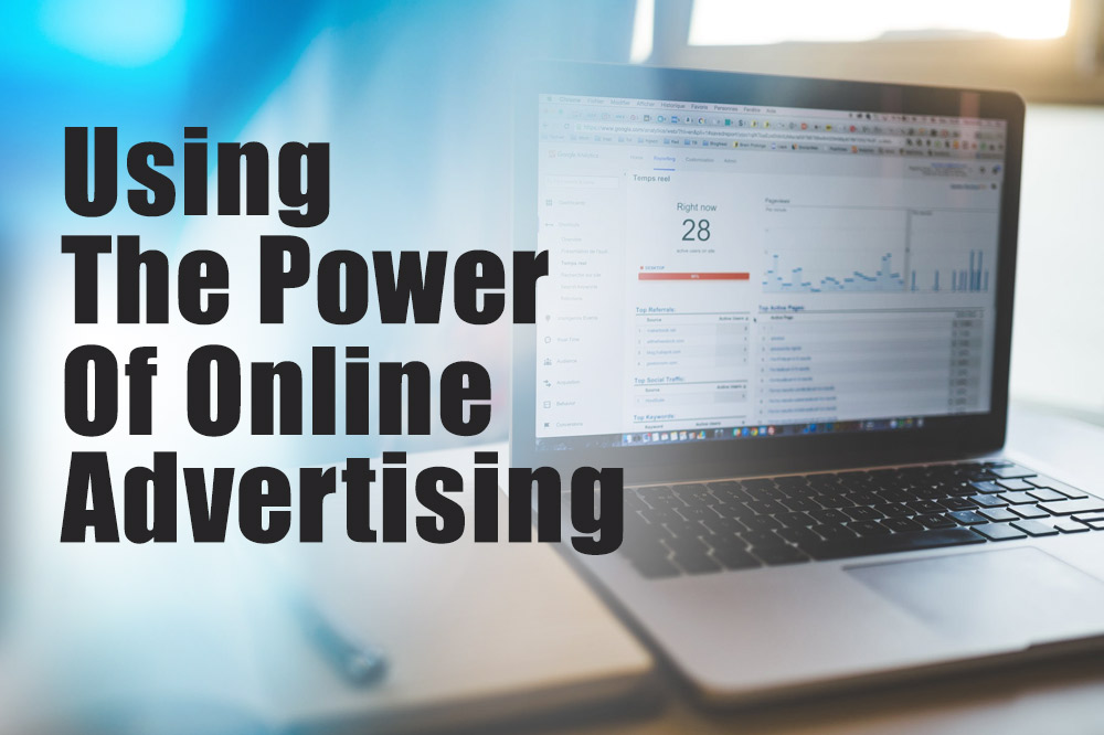 Using The Power Of Online Advertising
