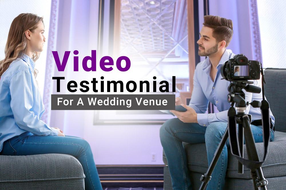 tips for creating a wedding venue video testimonial