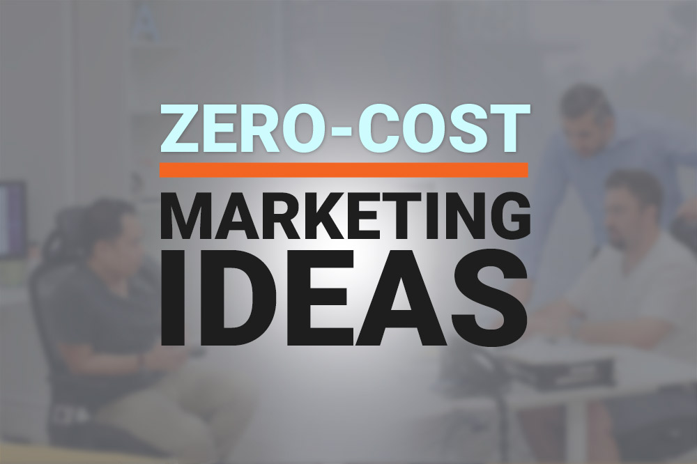 Zero-Cost Marketing Ideas